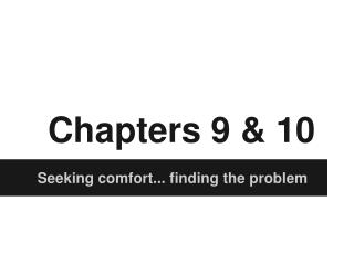 Chapters 9 & 10