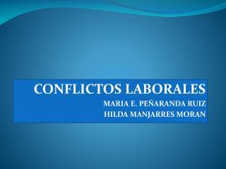 CONFLICTOS LABORALES MARIA E. PEÑARANDA RUIZ HILDA MANJARRES MORAN