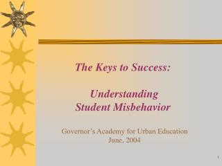 The Keys to Success:   Understanding  Student Misbehavior