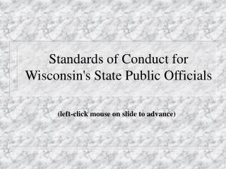 Standards of Conduct for Wisconsin's State Public Officials