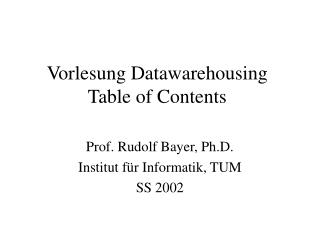 Vorlesung Datawarehousing Table of Contents