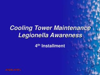 Cooling Tower Maintenance Legionella Awareness