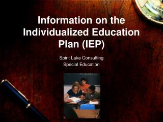 Information on the Individualized Education Plan (IEP)