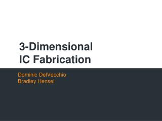 3-Dimensional IC Fabrication