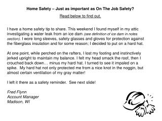Home Safety – Just as important as On The Job Safety? Read below to find out.