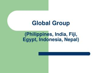 Global Group (Philippines, India, Fiji, Egypt, Indonesia, Nepal)