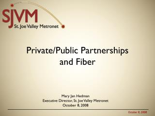 Private/Public Partnerships and Fiber