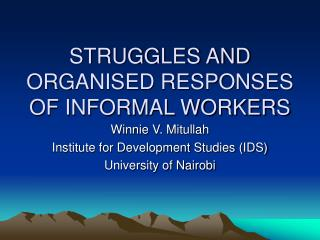 STRUGGLES AND ORGANISED RESPONSES OF INFORMAL WORKERS