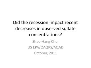 Did the recession impact recent decreases in observed sulfate concentrations?