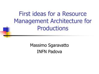 First ideas for a Resource Management Architecture for Productions