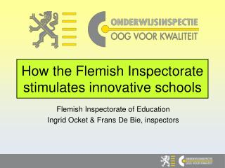 How the Flemish Inspectorate stimulates innovative schools