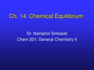 Ch. 14: Chemical Equilibrium