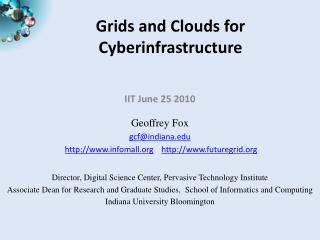 Grids and Clouds for Cyberinfrastructure