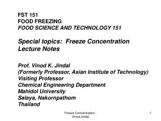 FST 151 FOOD FREEZING FOOD SCIENCE AND TECHNOLOGY 151 Special topics:  Freeze Concentration