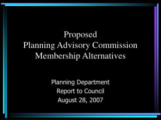 Proposed  Planning Advisory Commission  Membership Alternatives