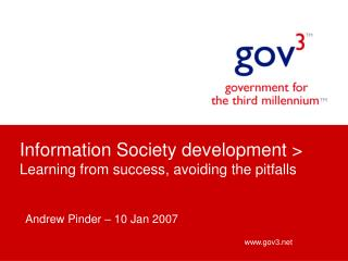 Information Society development > Learning from success, avoiding the pitfalls