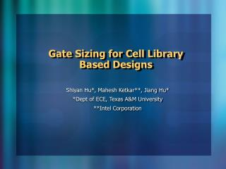 Gate Sizing for Cell Library  Based Designs