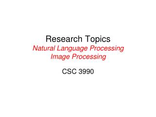 Research Topics Natural Language Processing Image Processing