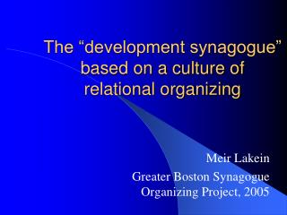 "The ""development synagogue"" based on a culture of relational organizing"