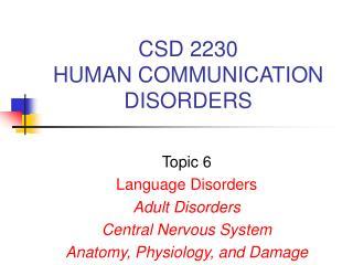 CSD 2230 HUMAN COMMUNICATION DISORDERS