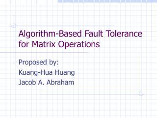 Algorithm-Based Fault Tolerance for Matrix Operations