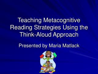 Teaching Metacognitive Reading Strategies Using the Think-Aloud Approach