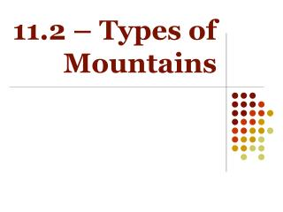 11.2 – Types of Mountains