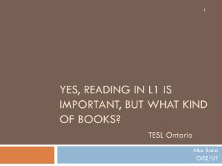 Yes, reading in L1 is important, but what kind of books? TESL Ontario