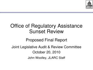 Office of Regulatory Assistance Sunset Review