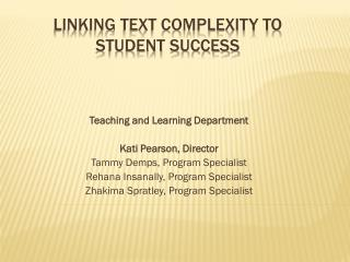 Linking Text Complexity to  Student Success