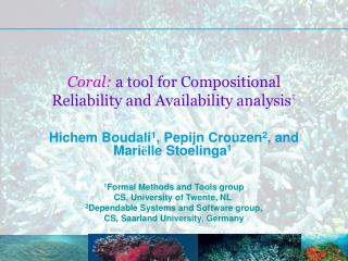 Coral: a tool for Compositional Reliability and Availability analysis †