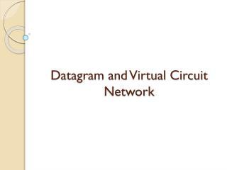Datagram and Virtual Circuit Network