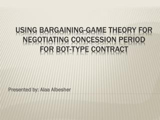 Using bargaining-game theory for negotiating concession period for bot -type contract