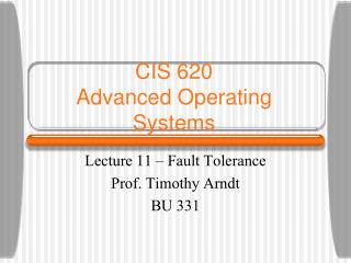 CIS 620  Advanced Operating Systems