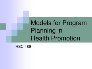 Models for Program Planning in Health Promotion