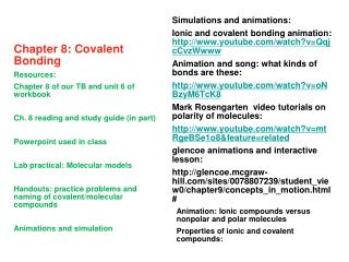 Chapter 8: Covalent Bonding Resources:   Chapter 8 of our TB and unit 6 of workbook