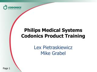 Philips Medical Systems Codonics Product Training Lex Pietraskiewicz Mike Grabel