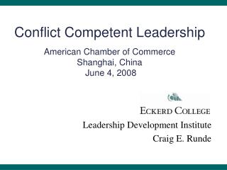 Conflict Competent Leadership American Chamber of Commerce Shanghai, China  June 4, 2008