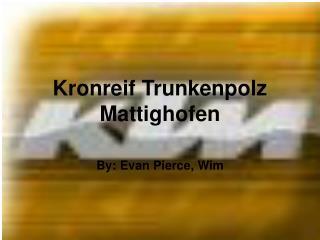 Kronreif Trunkenpolz Mattighofen