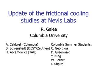 Update of the frictional cooling studies at Nevis Labs