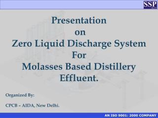Presentation  on Zero Liquid Discharge System  For Molasses Based Distillery Effluent.