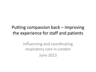 Putting compassion back – improving the experience for staff and patients