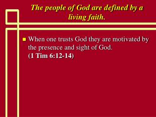 The people of God are defined by a living faith.
