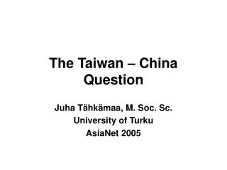 The Taiwan – China Question