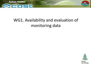 WG1. Availability and evaluation of monitoring data