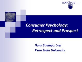 Consumer Psychology: 		Retrospect and Prospect