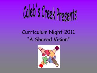 "Curriculum Night 2011  ""A Shared Vision"""