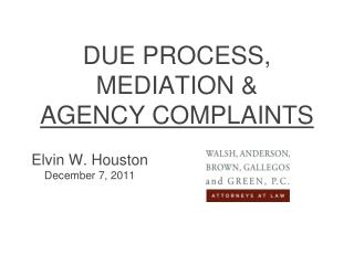 DUE PROCESS, MEDIATION &  AGENCY COMPLAINTS