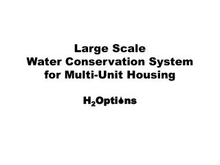 Large Scale  Water Conservation System for Multi-Unit Housing