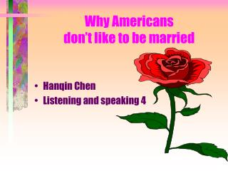 Why Americans  don't like to be married